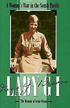 Lady GI : A Woman's War in the South Pacific - The Memoir of Irene Bri-ExLibrary