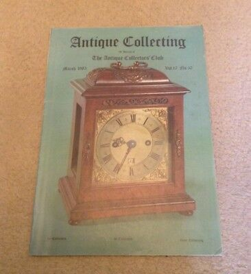 Antique Collecting March 1983 - What Is A Bracket Clock Magazine Collectors Club
