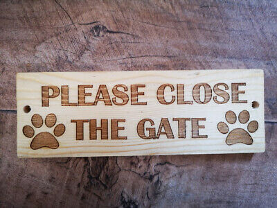 PLEASE CLOSE THE GATE dog paw wooden engraved plaque