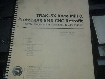 Southwestern TRAK SX & PROTOTRAK  SMX CNC RETROFIT,Programing,Operating Manual