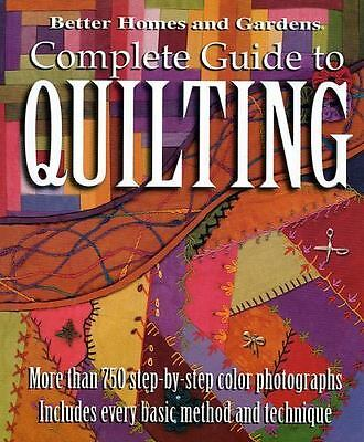 Better Homes and Gardens: Complete Guide to Quilting,  More than 750 Step-by-