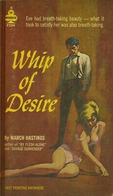 Whip of Desire March Hastings (Midwood F224,1962, VG )Vintage Sleaze Paperback