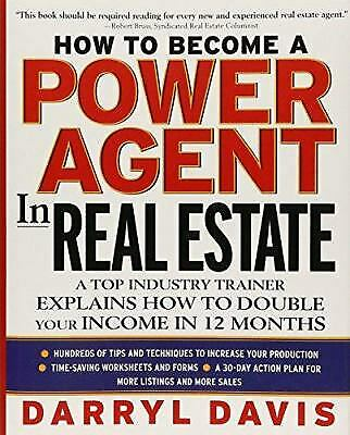 How to Become a Power Agent in Real Estate : A Top Industry Trainer Explains How