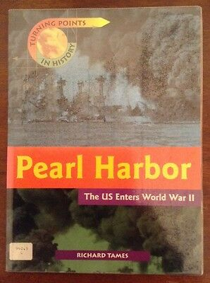 Turning Point In History: Pear Harbour, R Tames. US Enters World War II