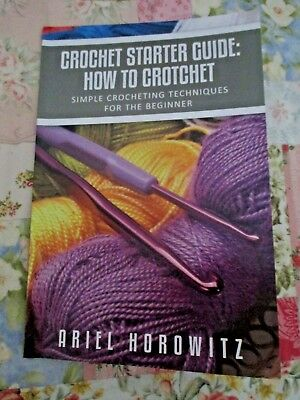 CROCHET STARTER GUIDE: HOW TO CROTCHET By ARIEL HOROWITZ