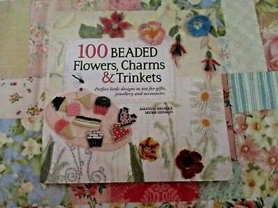 100 BEADED FLOWERS, CHARMS & TRINKETS By AMANDA HINSON