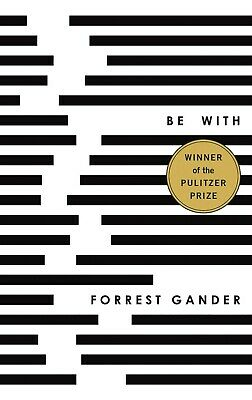 Be With by Forrest Gander (2018, Paperback)