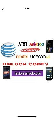 AT&T Mexico Nextel Iusacell Unefon Unlock Code SERVICE Galaxy HTC ZTE ALL MODEL