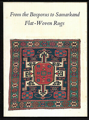 1969 FROM The BOSPORUS To SAMARKAND FLAT-WOVEN RUGS ORIENTAL Textile Museum D.C.