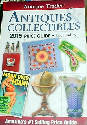 Antique Trader Antiques & Collectibles. 2015 Price Guide, Eric Bradley