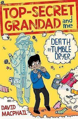 Top-Secret Grandad and Me: Death by Tumble Dryer 9781782504269-H018