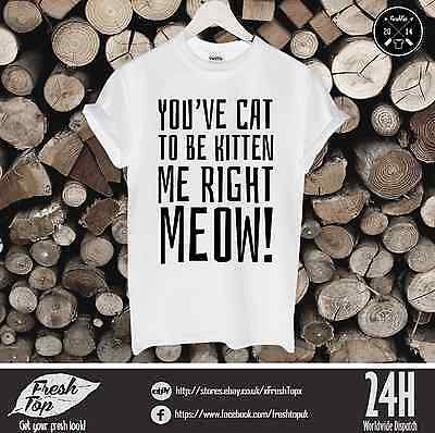 Youve Cat To Be Kitten Me Right Meow T Shirt Animal Lover Cat Kittens Paws