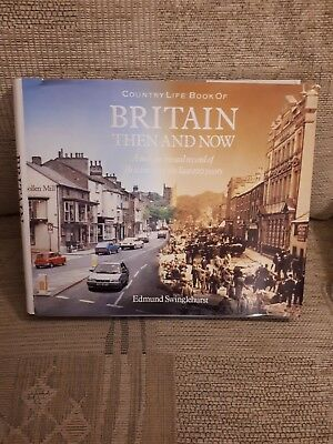 BRITAIN Then and Now: A Unique Visual Record of Britain Over the Last 100 Years,