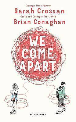 We Come Apart by Sarah Crossan, Brian Conaghan (Paperback, 2017)-F017
