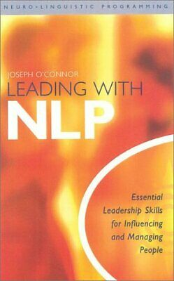 Leading WIth NLP : Essential Leadership Skills for Influencing and Managing P…