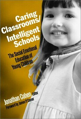 Caring Classrooms/Intelligent Schools : The Social Emotional Education-ExLibrary