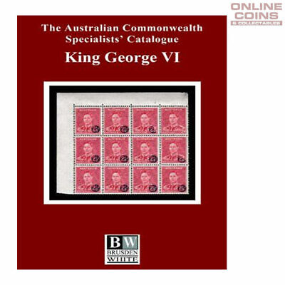 Brusden White - King George VI 4th Edition Soft Cover Book - NEW IN STORE!!!
