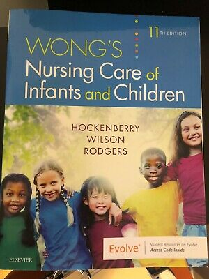 Wong's Nursing Care of Infants and Children 11th Edition. Like new