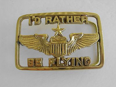 Belt Buckle I'd Rather Be Flying Vintage Cut Out Solid Brass Gold Tone 849 Zxs