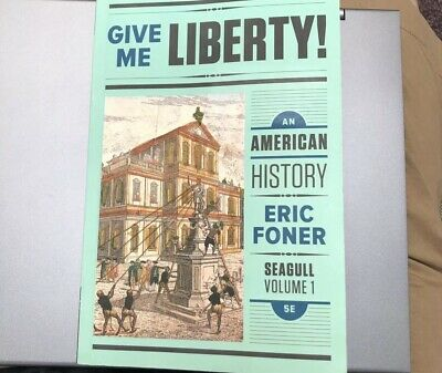 Give Me Liberty!: An American History -Seagull Volume 1 5E 5th Ed. Access Code