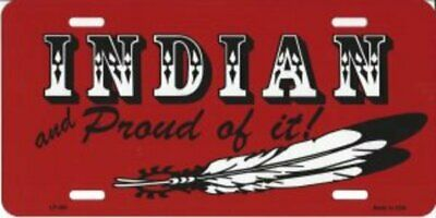 Indian And Proud Of It Metal License Plate