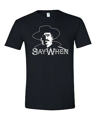 Say When Doc Holliday  Movie Tombstone Men's Tee Shirt 957