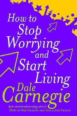 How to Stop Worrying and Start Living by Dale Carnegie (PDF,1998)