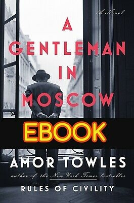 A Gentleman in Moscow by Amor Towles (E-book PDF)  ⭐⭐⭐⭐⭐