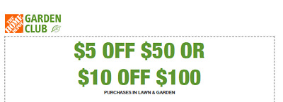 Home Depot Garden In Store $5 off $50 or $10 off $100, expires 7/16/19