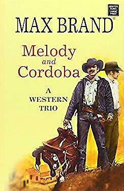 Melody and Cordoba : A Western Trio by Brand, Max-ExLibrary
