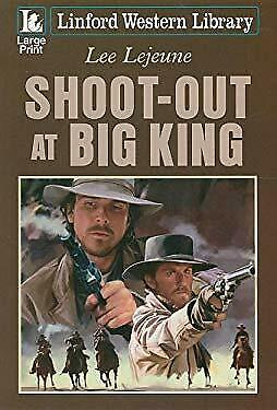 Shoot-Out at Big King by Lejeune, Lee-ExLibrary