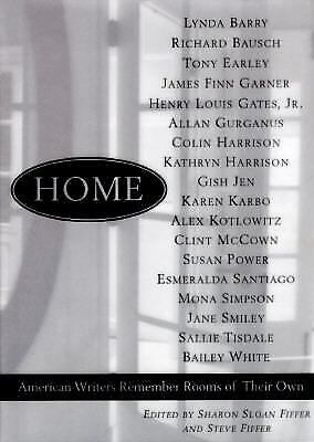 Home : American Writers Remember Rooms of Their Own by Fiffer, Sharon Sloan
