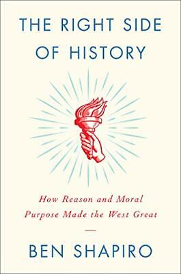 The Right Side of History: How Reason and Moral Purpose Made the West Great b…