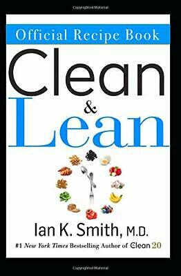 The Official Clean & Lean Recipe Book: The Official Companion to Dr. Ian Smith's