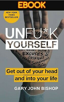 Unfu*k Yourself: Get Out of Your Head and into Your Life (E-book PDF)