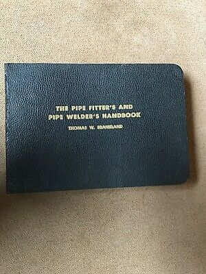 PIPE FITTER'S AND PIPE WELDER'S HANDBOOK - T.W. Frankland 1955 Edition USED