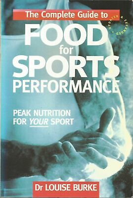 The Complete Guide to Food for Sports Performance Peak Nutrition for Your Sport