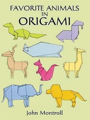 """AS NEW"" Montroll, John, Favorite Animals in Origami (Dover Origami Papercraft),"