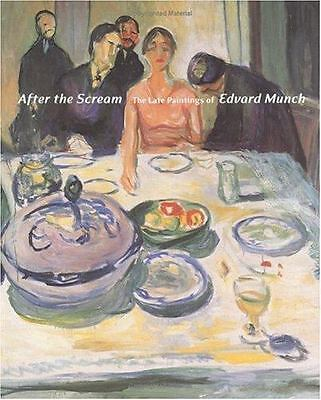 After the Scream: The Late Paintings of Edvard Munch by Elizabeth Prelinger