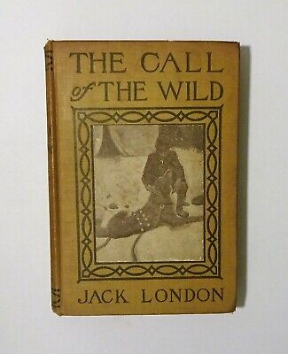 1910 The Call of the Wild by JACK LONDON, Illustrated, Early Grosset Dunlap Copy