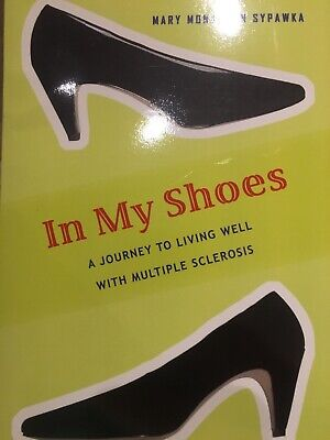 In My Shoes: A Journey to Living Well with Multiple Sclerosis,Mary Sypawka