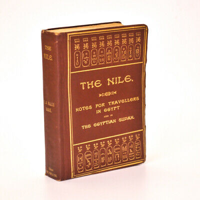 The Nile Notes For Travellers In Egypt And The Egytian Sudan: WALLIS BUDGE 1910