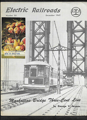 December 1962 MANHATTAN BRIDGE THREE-CENT LINE ELECTRIC RAILROADS No 32 Assn. il