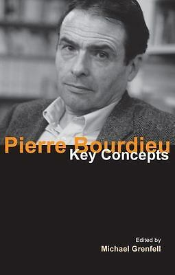 Pierre Bourdieu : Key Concepts by Michael Grenfell (2014, Paperback)