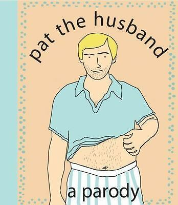 Pat the Husband: A Parody by Nelligan, Kate Merrow , Spiral-bound