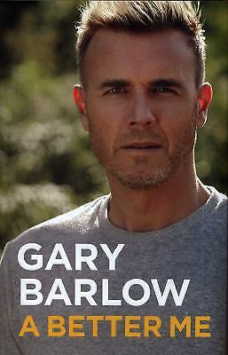 A Better Me: The Official Autobiography by Barlow, Gary
