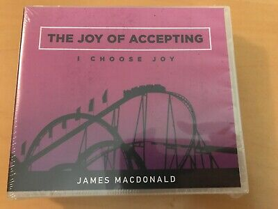 I Choose Joy: Accepting, Forgiving, Loving James MacDonald Walk in the Word 3 CD