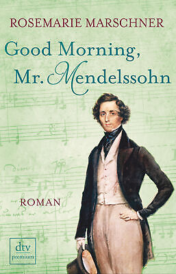 Good Morning, Mr. Mendelssohn, Rosemarie Marschner