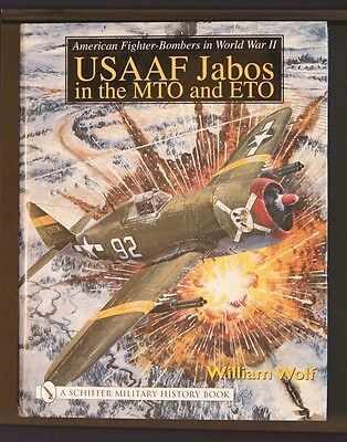 USAAF Jabos In The MTO and ETO Fighter Bombers WWII Wolf HBDJ 2003 Shiffer 1stEd