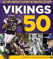 Vikings 50 : All-Time Greatest Players in Franchise History by Bruton, Jim